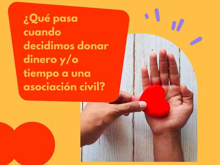 ¿Qué pasa cuando decidimos donar dinero y/o tiempo a una asociación civil?