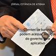 bancos clientes podem acessar servico pelo aplicativi19022021