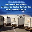 VACINA aviao com 8toneladas de doses 03022021