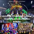ATIBAIA e carnaval e vamos relembrar a escola que homenageou nossa cidade16022021