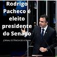 SENADO Rodrigo pacheco e eleito novo presidente01022021