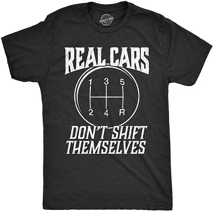 Mens Real Cars Don't Shift Themselves Tshirt