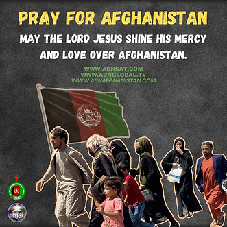 Pray For Afghanistan. May the Lord Jesus shine His mercy and Love over Afghanistan (1).png