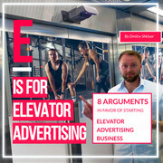 8 ARGUMENTS IN FAVOR OF STARTING ELEVATOR ADVERTISING BUSINESS