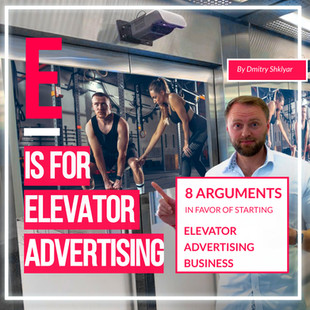 8 ARGUMENTS IN FAVOR OF STARTING ELEVATOR ADVERTISING BUSINESS