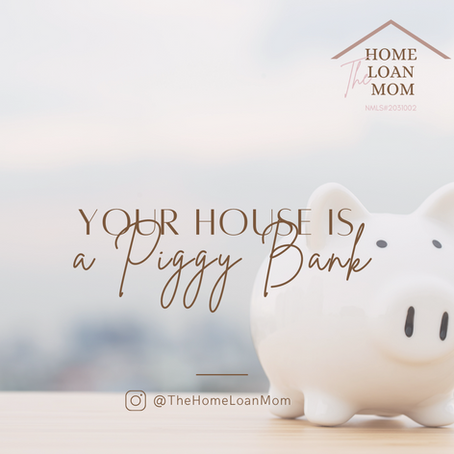 Your Home. Your Piggy Bank.