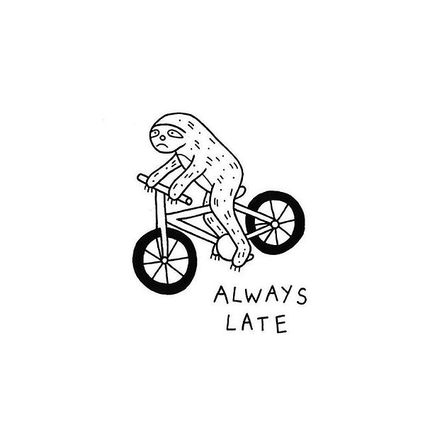 ALWAYS LATE SLOTH TEE now available for