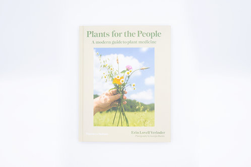 Plants for the People: A Modern Guide to Plant Medicine