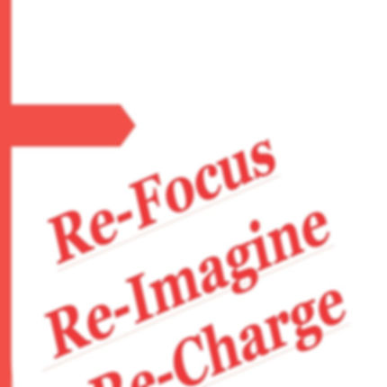 Re-Focus - Re-Imagine - Re-Charge