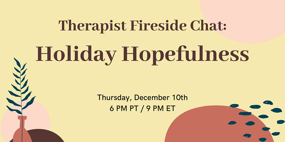 Therapist Fireside Chat - Holiday Hopefulness