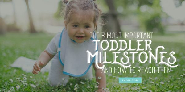 The 8 Most Important Toddler Milestones and How to Reach Them