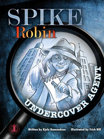 Spike Robin, Undercover Agent