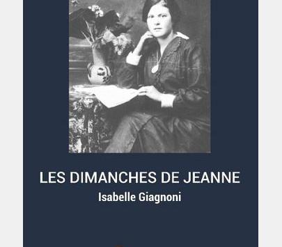 """""""les dimanches de Jeanne"""" d'Isabelle Giagnoni."""