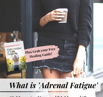 What is 'Adrenal Fatigue' & How to Know if I Have it?