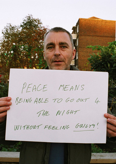 Peace means being able to go out 4 the night without feeling Guilty.