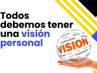 ¿Por qué tener una visión personal en la vida?
