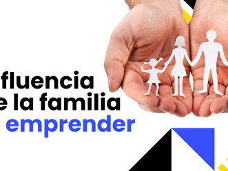 Influencia de la familia en el emprendimiento