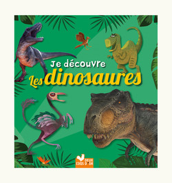 Je découvre les dinosaures