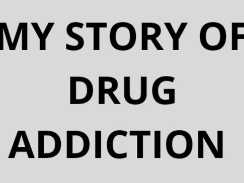 HERE IS MY STORY OF DRUG ADDICTION?   THE STARTING OF MY DRUG ADDICTION HOW IT HAPPEN?