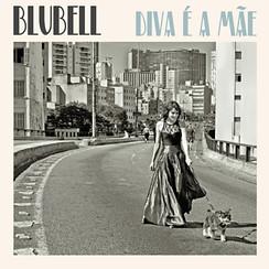 Diva é a Mãe, Blubell, 2014