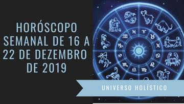 Horóscopo Semanal de 16 a 22 de Dezembro de 2019