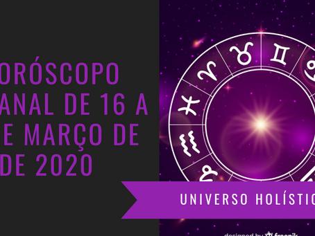 Horóscopo Semanal de 16 a 22 de Março de 2020
