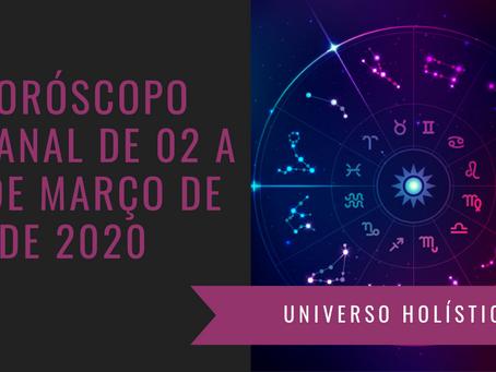 Horóscopo Semanal de 02 a 08 de Março de 2020