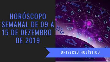 Horóscopo Semanal de 09 a 15 de Dezembro de 2019