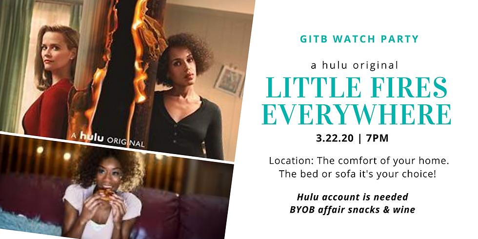 GITB Virtual Watch Party - Hulu Little Fires Everywhere