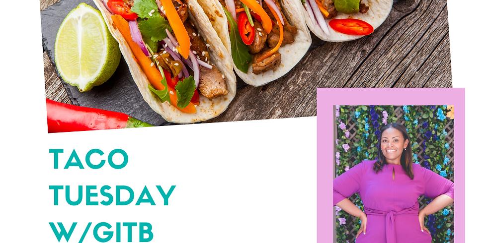 Taco Tuesday with GITB - IG Live