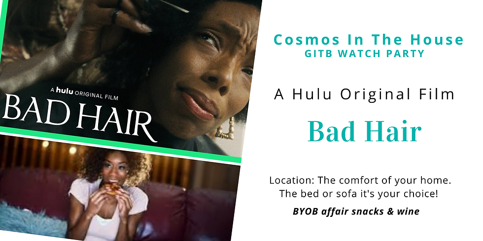 Bad Hair Watch Party