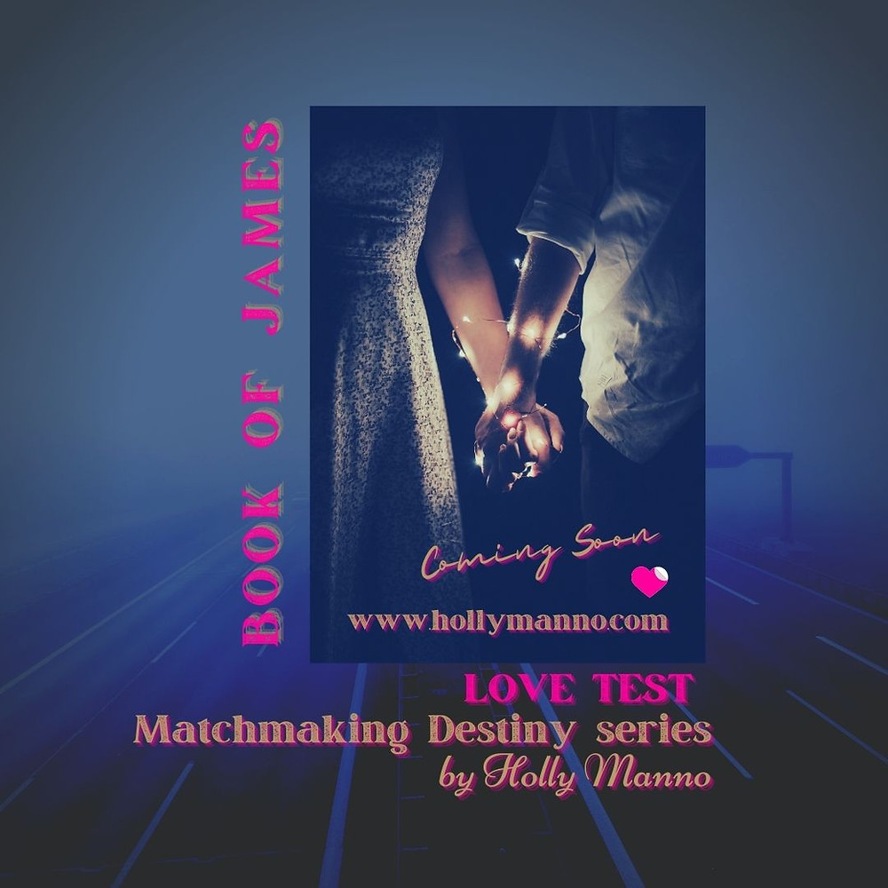 Love test, online dating, matchmaking, destiny, romance series, holly manno, book of james