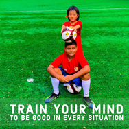 Train your Mind to be good in every situation