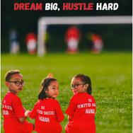 Dream big, Hustle Hard