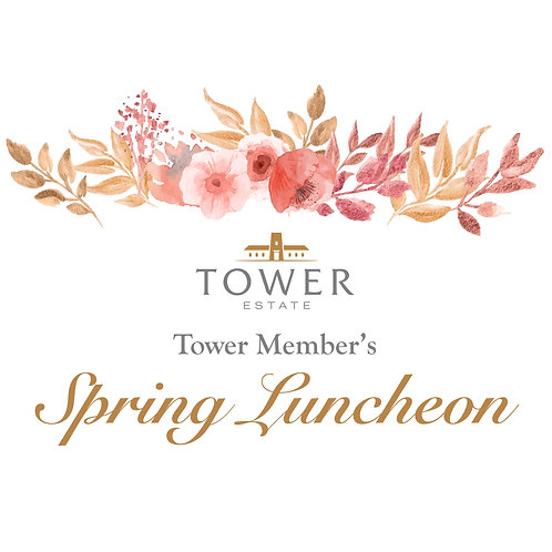 TOWER ESTATE SPRING LUNCHEON