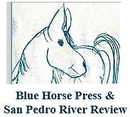 Blue Horse Press & San Pedro River Review