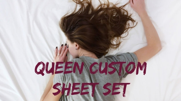 Custom Queen Sheet Set