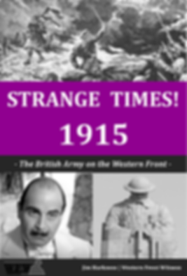 Strange Times! 1915 Book Cover – Western Front Witness –WW1 Books– WW1 Stories- Interesting facts about WW1