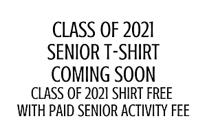 CLASS OF 2021 SENIOR T-SHIRT COMING SOON