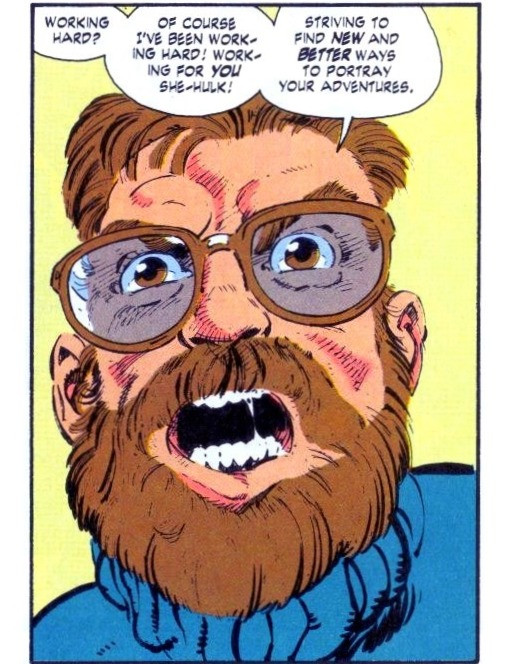 "The single panel is a close up of John Byrne's avatar of himself. He has short light brown hair and a light brown beard and mustache. He is wearing brown glasses and has light brown eyes. He is wearing a bright blue turtleneck. His mouth is open and there is a bit of saliva connecting his teeth. He is red in the face and his features are slightly distorted as to almost be caricature-ish. The background is a blank, light yellow. His speech bubble reads ""Working hard? Of course I've been working hard! Working for you She-Hulk! Striving to find new and better ways to portray your adventures."""