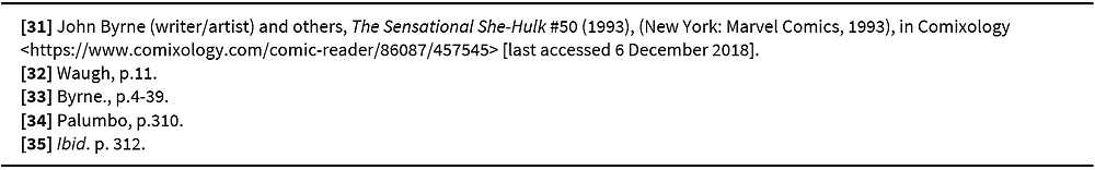 Footnotes: [31]John Byrne (writer/artist) and others, The Sensational She-Hulk #50 'He's Dead?!' (1993), (New York: Marvel Comics, 1993), in Comixology <https://www.comixology.com/comic-reader/86087/457545> [last accessed 6 December 2018]. [32] Waugh, p.11. [33] Byrne., p.4-39.  [34] Palumbo, p.310. [35] Ibid. p. 312.