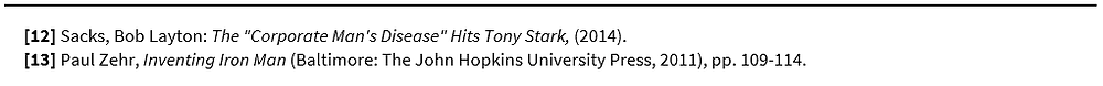 "Footnotes: [12] Sacks, Bob Layton: The ""Corporate Man's Disease"" Hits Tony Stark, (2014). [13] Paul Zehr, Inventing Iron Man (Baltimore: The John Hopkins University Press, 2011), pp. 109-114."