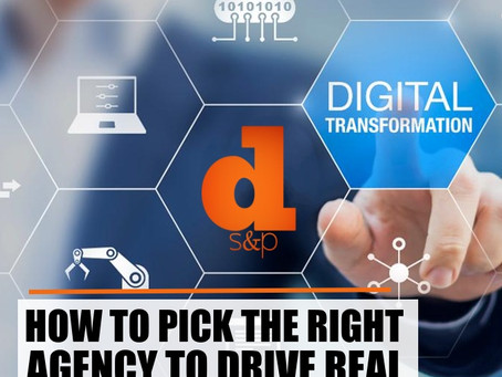 How To Pick The Right Agency To Drive Real Digital Transformation