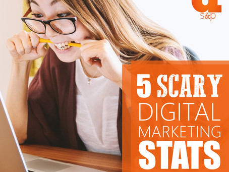 5 Scary Digital Marketing Stats You Cannot Ignore