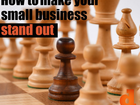 How To Make Your Small Business Stand Out In A Competitive Market