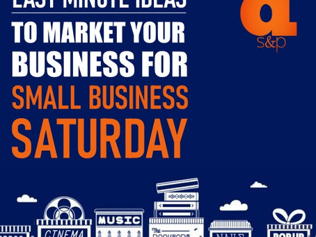 Last Minute Ideas To Market Your Business For Small Business Saturday