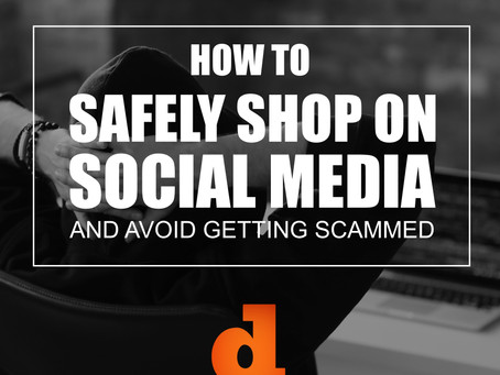 How To Safely Shop On Social Media and Avoid Getting Scammed