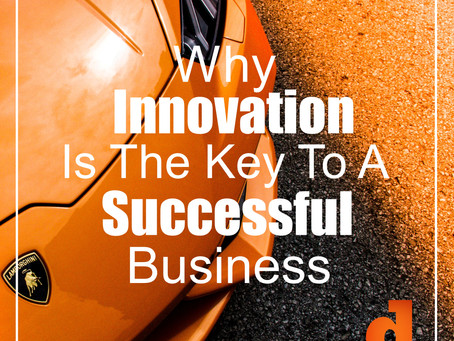Why Innovation Is The Key To A Successful Business