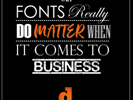 Why Fonts Really Do Matter When It Comes To Business