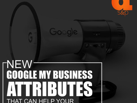New Google My Business Attributes That Can Help Your Business Listing